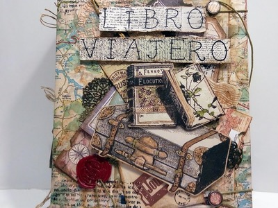 Decoración Libro viajero - scrapbooking - mixed media tutorial