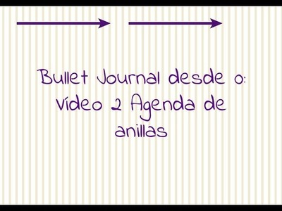 Planner: Bullet Journal desde 0: Vídeo 2 Agenda de anillas