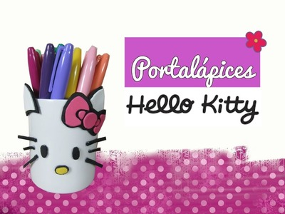 Portalápices DIY ♥ Hello KItty ♥