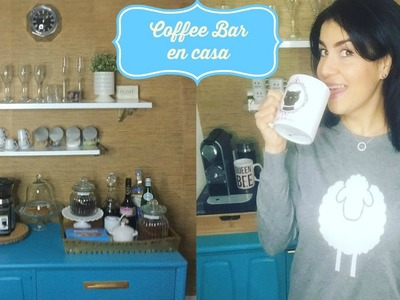 COMO HACER TU COFFEE BAR EN CASA | DIY COFFEE BAR