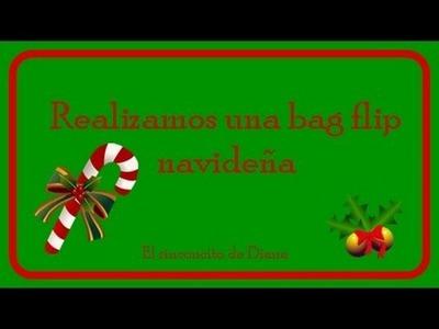 ¿Qué es una bag flip? Tutorial navideño. Scrapbooking.