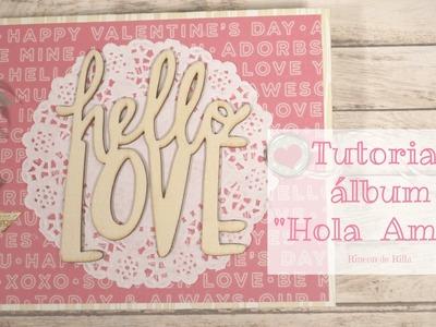 Scrapbooking Tutorial Album Hola Amor. Tutorial álbum Hello Love.