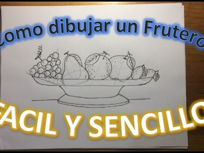 Como dibujar un Frutero a lápiz FÁCIL Y SENCILLO paso a paso (uvas, pera, naranja, manzana y limón)