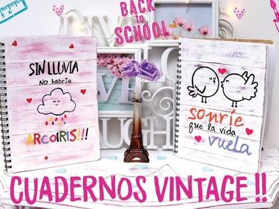 DIY- DECORA TUS CUADERNOS VINTAGE!♥ - REGRESO A CLASES!