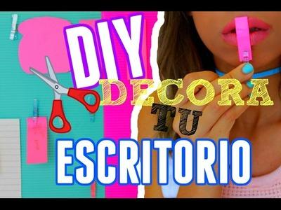 DIY PARA DECORAR TU ESCRITORIO! - PARA ADOLESCENTES!!