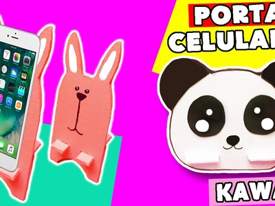 Porta celular y  Porta Tablet  Kawaii. DIY Soporte para Movil o tablet. Manualidades faciles