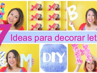 DIY 7 I deas para LETRAS DECORADAS