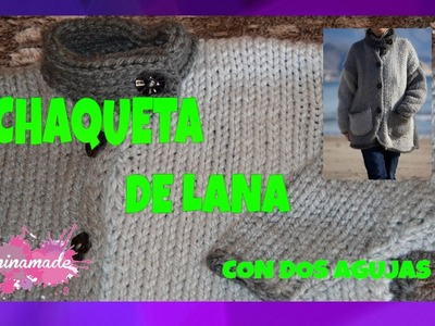 DIY. Chaqueta De Lana Con Dos Agujas.Woolen Jacket With Two Needles