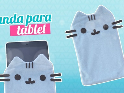 DIY ~ FUNDA PARA TU TABLET DE PUSHEEN #CinCraft