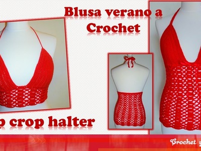 Top crop halter – blusa verano tejida a crochet (ganchillo) – Parte 1