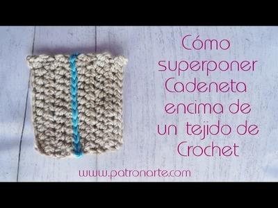 Cadeneta de Crochet superpuesta a otro tejido