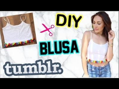 DIY - Blusa Tumblr + Outfits Tumblr - Yaz Kyky