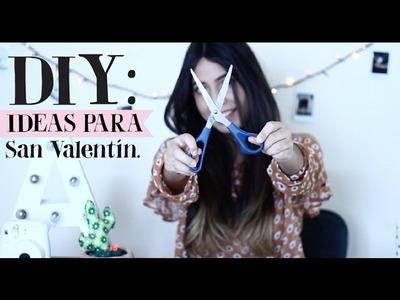 IDEAS PARA REGALAR EN SAN VALENTÍN (DIY) | Ana Salazar