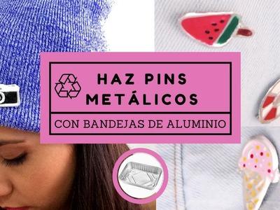 Haz pins metálicos con bandejas de aluminio! DIY - reutiliza
