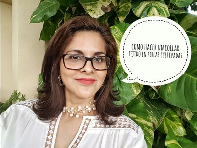 COMO HACER UN UN CHOKER TEJIDO EN PERLAS CULTIVADAS PARTE 1! Con Cecy Love Bisuteria