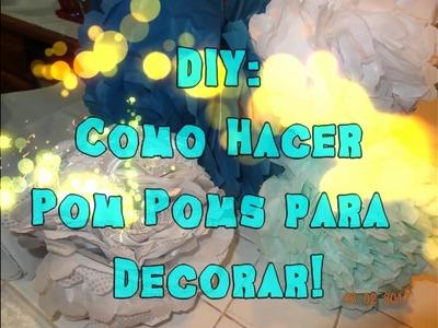 DIY: Como Hacer Pom Poms Para Decorar!!