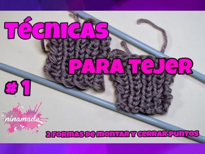 Técnicas Para Tejer #1 - Montar y Cerrar Puntos. Knitting Techniques
