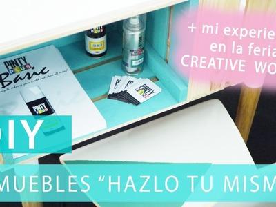 DIY - 5 MUEBLES + MI EXPERIENCIA EN CREATIVE WORLD | MI ARMARIO COQUETO BLOG