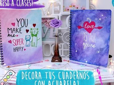 DIY- DECORA TUS CUADERNOS CON ACUARELA!!♥ - REGRESO A CLASES!
