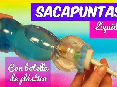 MANUALIDADES LÍQUIDAS: Sacapuntas de LAVA en botella de plástico
