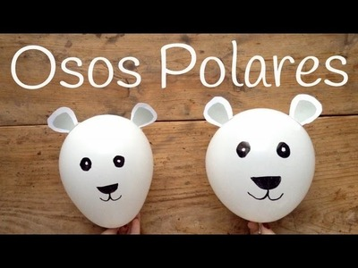 Osos con GLOBOS para niños | Manualidades con globos fáciles