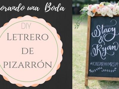 DECORANDO UNA BODA | PARTE 2 | DIY Letrero de pizarron