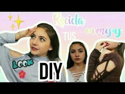 DIY: RECICLA TUS CAMISAS!♥.Nicole Bonnet