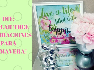 DIY DOLLAR TREE DECOR DE PRIMAVERA! DECORA CONMIGO MI HOGAR!