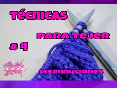 Técnicas Para Tejer # 4 -Disminuciones.Techniques Knitting