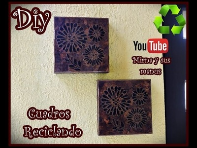 Diy. Cuadros  Reciclando. Mirna y sus manus. Diy.  Recycling Wall Decor