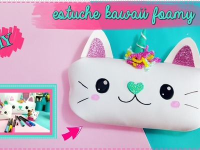 DIY ESTUCHE KAWAII DE FOAMY
