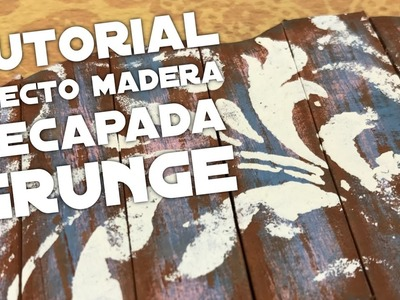 DIY HOME DECOR WITH GRUNGE WORN OUT WOOD EFFECT - DECORACIÓN CON EFECTO DE MADERA DECAPADA GRUNGE