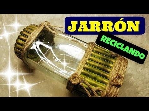 Manualidades Jarrón de cristal reciclado, BOTE DE CRISTAL