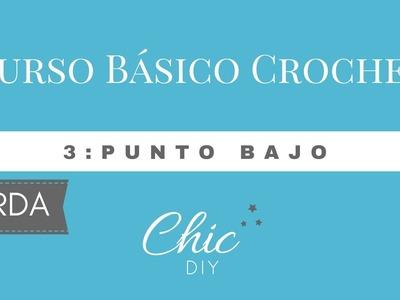 3 CURSO BÁSICO CROCHET | PUNTO BAJO | ZURDA | CHIC DIY