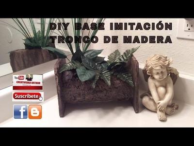 DIY BASE IMITACION TRONCO DE MADERA