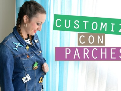 DIY - CUSTOMIZA CON PARCHES TU CHAQUETA