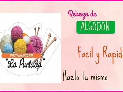 DIY | REBOZO DE ALGODON EN AGUJAS | ESTAMBRES LA PUNTADA | PACO