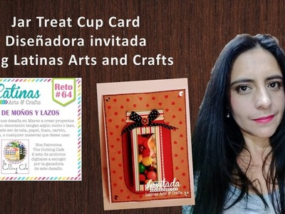 Jar Treat Cup Card (en español) Diseñadora Invitada Latinas Arts and Craft