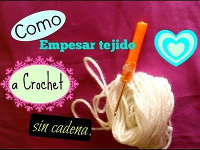 Como empezar tejido a crochet (SIN CADENA DE INICIO) - Tejidos Inspiración