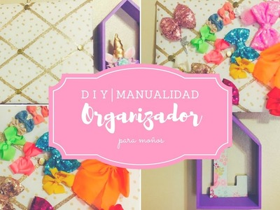DIY Portamoños│Organizador para moños│Bow Holder- Organizer