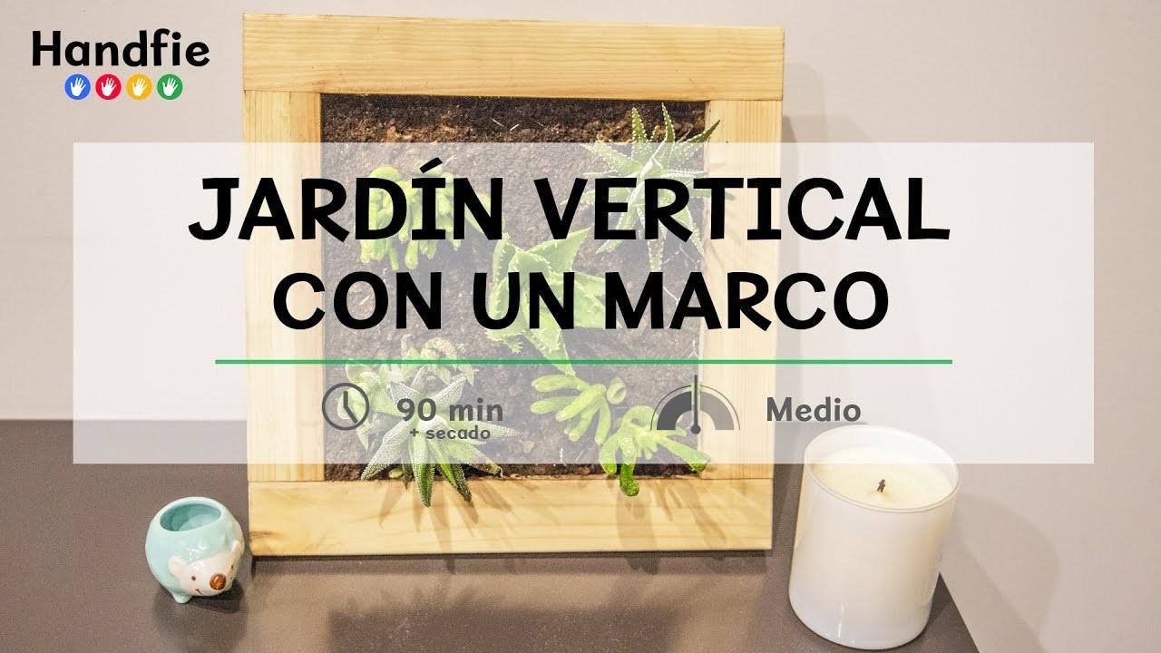 Jardín vertical con un marco · Handfie DIY