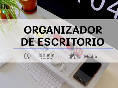 Organizador de escritorio · Handfie DIY