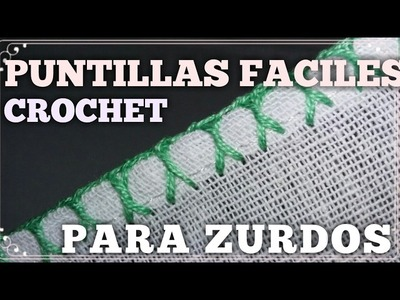 PUNTILLAS DE GANCHILLO FACILES  PARA  PRINCIPIANTES #7 CROCHET PARA ZURDOS
