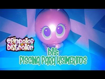 TUTORIAL {DIY} PISCINA PARA KSIMERITOS - ESPECIAL DE VACACIONES