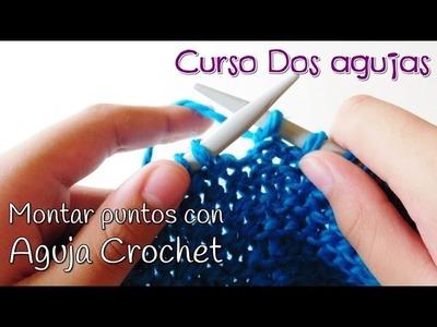 Curso dos agujas o palitos: Como montar puntos con aguja crochet