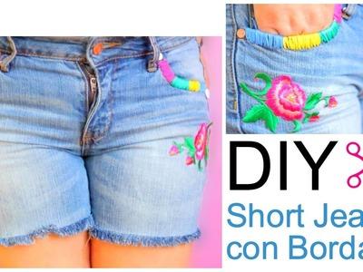 DIY Como hacer shorts con jeans viejos. Jeans con Bordado. jeans primaverales.tendencia 2017