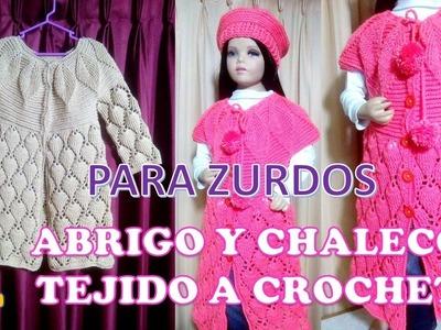PARA ZURDOS : ABRIGO Y CHALECO tejido a crochet PARTE 2 para niñas de 6 a 9 años paso a paso