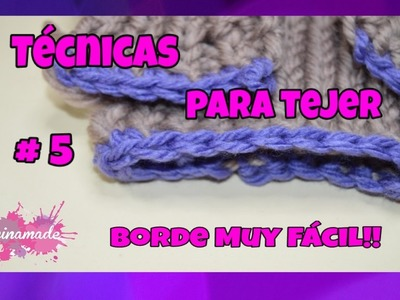 Técnicas Para Tejer # 5 - Borde Muy Fácil. Techniques Knitting