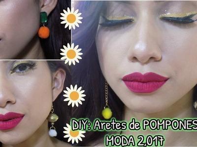 DIY: ARETES DE POMPONES| FACILES Y LINDOS PARA LA MODA 2,017 ShirLizzB