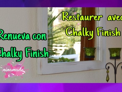 DIY. Renueva Con Chalky Finish.Restaurer avec Chalky Finish. Restore With Chalky Finish